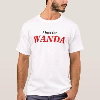 私はWANDAを渇望します Tシャツ