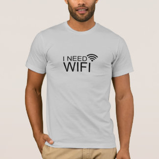 私はwifiのインターネットを必要とします tシャツ