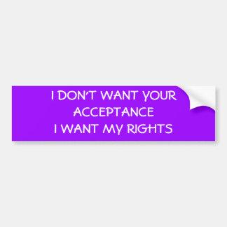 私はYOURACCEPTANCEIがほしいと思います私の権利がほしいと思いません バンパーステッカー