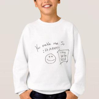 私をそう作ります: 幸せ: 私はそんなに恋しく思います スウェットシャツ