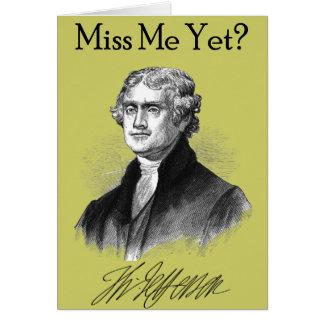私をまだ恋しく思って下さいか。 (トーマス・ジェファーソン) カード