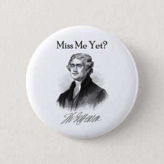 私をまだ恋しく思って下さいか。 (トーマス・ジェファーソン) 缶バッジ