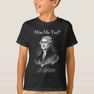 私をまだ恋しく思って下さいか。 (トーマス・ジェファーソン) Tシャツ