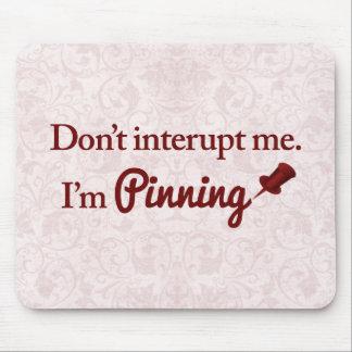 私を中断しないで下さい。 私はピンで止めています マウスパッド