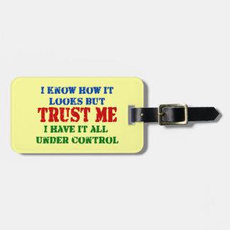 私を信頼して下さい -- 制御の下のすべて ラゲッジタグ