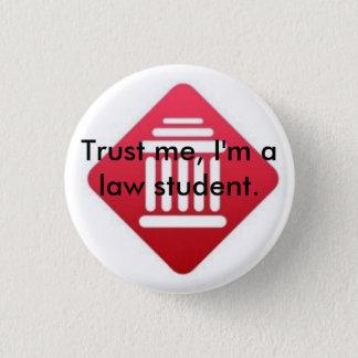 私を信頼して下さい-私は法科の学生ボタンのバッジです 3.2CM 丸型バッジ