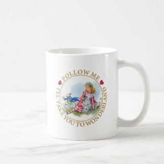 私を後を追って下さい-私は不思議の国に連れて行きます! コーヒーマグカップ