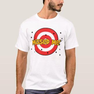 私を恋しく思われる! Tシャツ