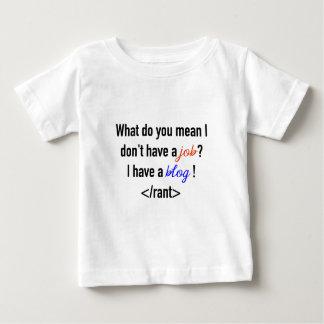 私を意味する何が私にブログがある仕事を持たないで下さい ベビーTシャツ