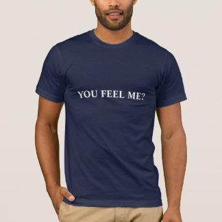 私を感じますか。 Tシャツ