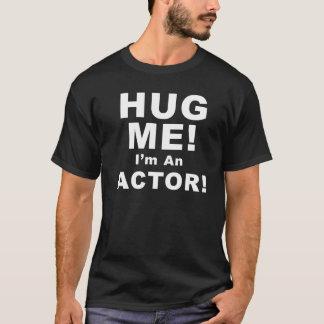 私を抱き締めて下さい! 私は俳優です! Tシャツ