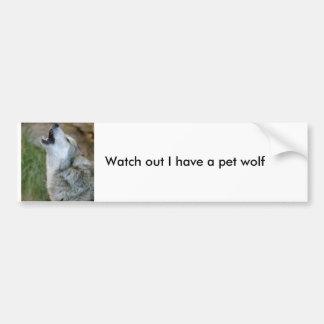 私を持っていますペットオオカミを見て下さい バンパーステッカー