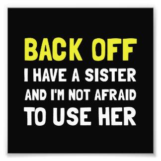 私を持っています姉妹を後退させて下さい フォトプリント