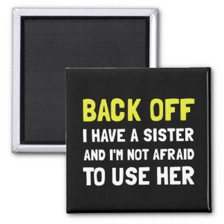 私を持っています姉妹を後退させて下さい マグネット