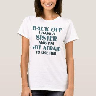 私を持っています姉妹を後退させて下さい(青い) Tシャツ