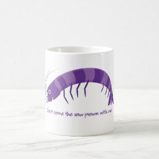 「私を持つ未加工車海老を来ないで下さい! 「 コーヒーマグカップ