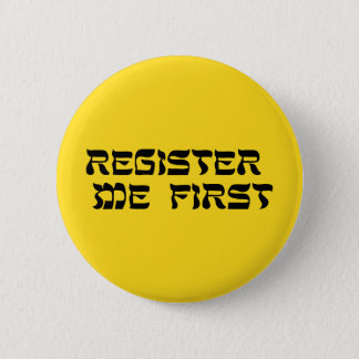 私を最初に登録して下さい: 団結ボタン 5.7CM 丸型バッジ
