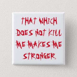"""""""私を殺さないそれはさせます私をより強く"""" 5.1CM 正方形バッジ"""