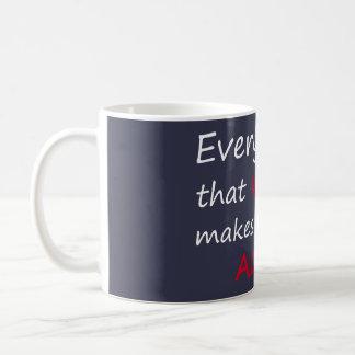 私を殺すすべては、私に生きた感じさせます コーヒーマグカップ