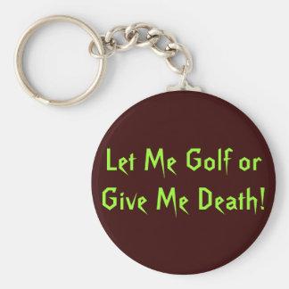 私を私に死をゴルフをするか、または与えることを許可して下さい! キーホルダー