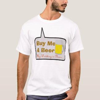 私を私の結婚式によってが近くあるビール買って下さい Tシャツ