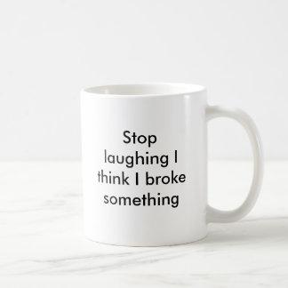 私を考えます私を壊しました何かを笑うことを止めて下さい コーヒーマグカップ