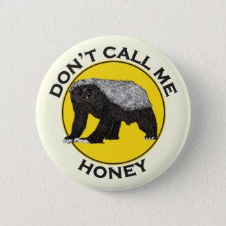 私を蜂蜜、ラーテルの男女同権主義者のスローガンと電話しないで下さい 5.7CM 丸型バッジ