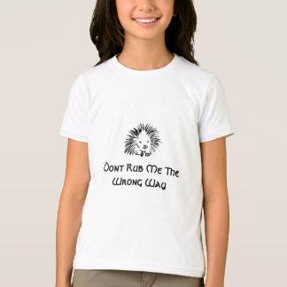 私を間違った方法摩擦しないで下さい Tシャツ