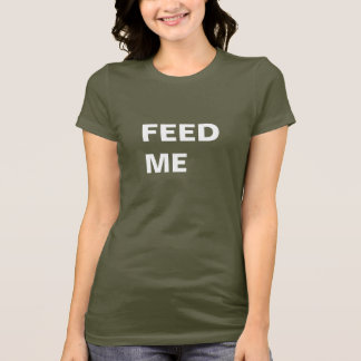 私を食べ物を与えて下さい! Tシャツ