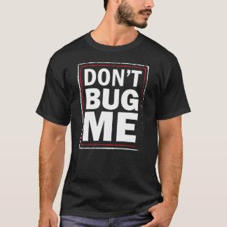 私を-おもしろいな人の黒いTシャツ煩わせないで下さい Tシャツ