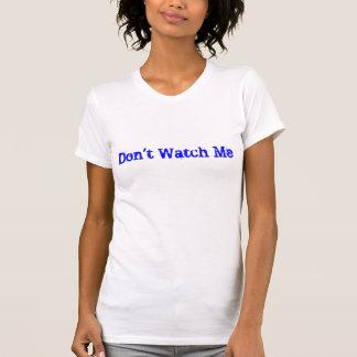 私を-カスタマイズ見ないで下さい Tシャツ