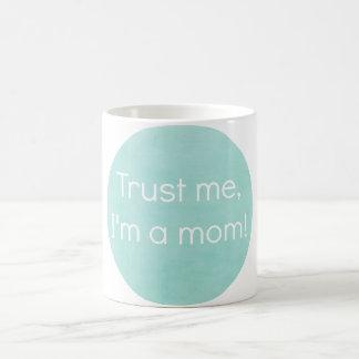私を、私ありますお母さんのマグが信頼して下さい コーヒーマグカップ