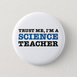 私を、私あります科学の教師が信頼して下さい 5.7CM 丸型バッジ
