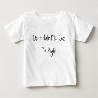 私を「私によってが正しいCuz憎まないで下さい ベビーTシャツ