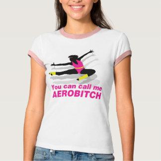 私をAerobitchと電話できます Tシャツ