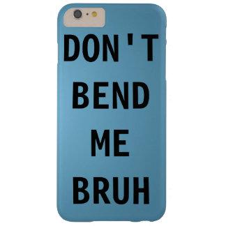 私をBRUH曲げないで下さい BARELY THERE iPhone 6 PLUS ケース