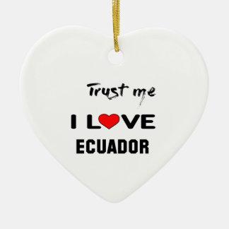 私をI愛エクアドル信頼して下さい セラミックオーナメント