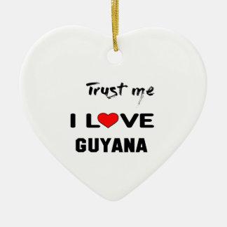 私をI愛ガイアナ信頼して下さい セラミックオーナメント