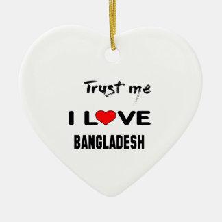 私をI愛バングラデシュ信頼して下さい セラミックオーナメント