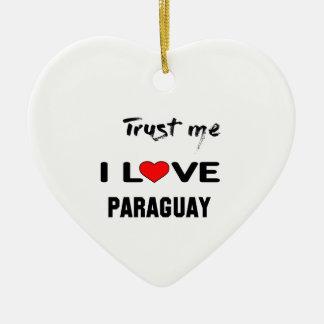 私をI愛パラグアイ信頼して下さい セラミックオーナメント