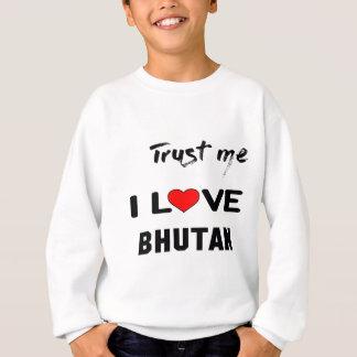 私をI愛ブータン信頼して下さい スウェットシャツ