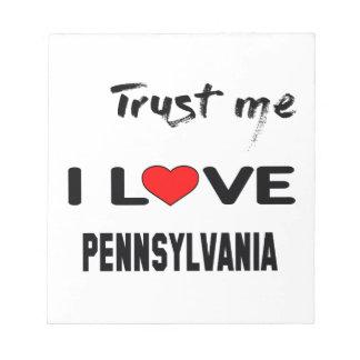 私をI愛ペンシルバニア信頼して下さい ノートパッド