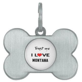 私をI愛モンタナ信頼して下さい ペットネームタグ