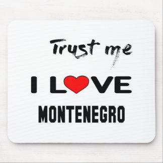 私をI愛モンテネグロ信頼して下さい マウスパッド