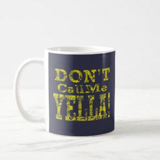 私をYella -マグと電話しないで下さい コーヒーマグカップ