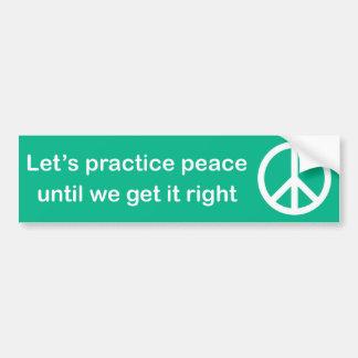 私達がそれに右のステッカーを得るまで平和を練習しよう バンパーステッカー