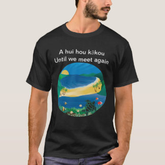 -私達がハワイのワイシャツに再度会うまでhuiのhouのkāko tシャツ