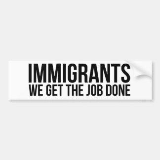 私達が仕事を終らせる移民は反切札に抵抗します バンパーステッカー