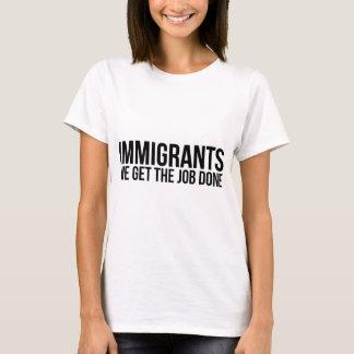 私達が仕事を終らせる移民は反切札に抵抗します Tシャツ