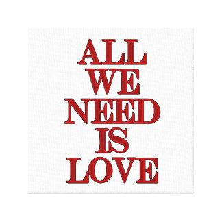 私達が必要とするすべては愛cansrberoのキャンバスです キャンバスプリント